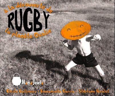 Rugby ; à la decouverte de la planète ovalie