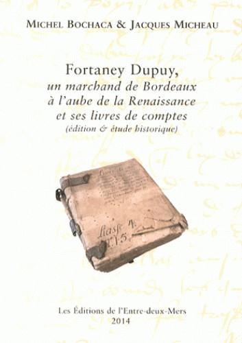 Fortaney Dupuy ; un marchand de Bordeaux à l'aube de la Renaissance et ses livres de comptes