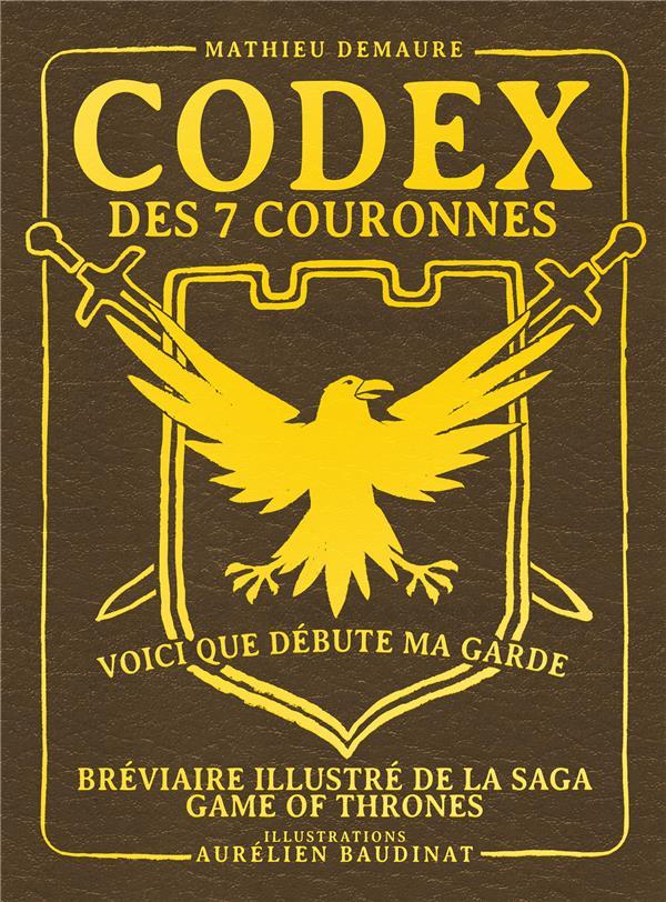 Codex des 7 couronnes ; bréviaire illustré de la saga Game of Thrones