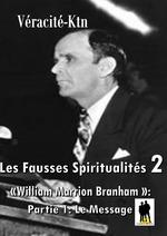 Fausses spiritualités 2: William Marrion Branham  - Véracité-Ktn