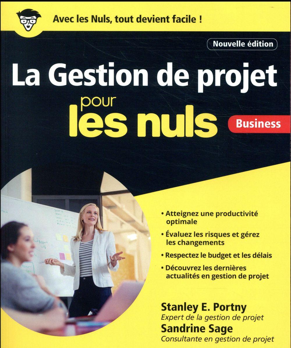LA GESTION DE PROJETS POUR LES NULS  -  BUSINESS (2E EDITION) PORTNY, STANLEY E.