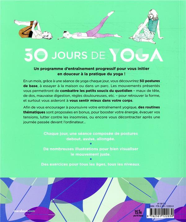 30 jours de yoga ; programme d'initiation en 4 semaines ; 50 postures essentielles