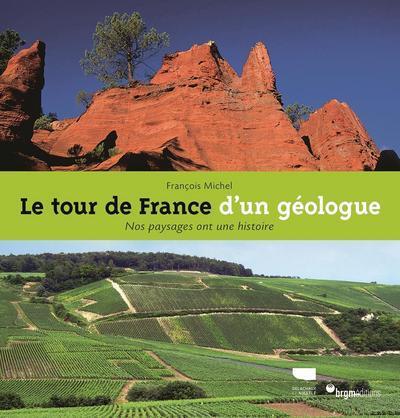 Le tour de France d'un géologue ; nos paysages ont une histoire