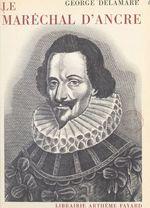 Le maréchal d'Ancre
