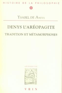 Denys l'aéropagite ; tradition et métamorphoses
