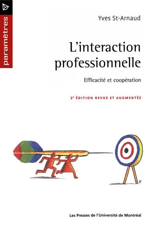 L'interaction professionnelle ; efficacité et coopération