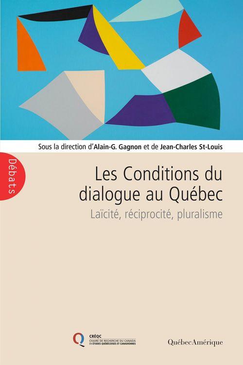 Les conditions du dialogue au quebec : laicite, reciprocite, plu-