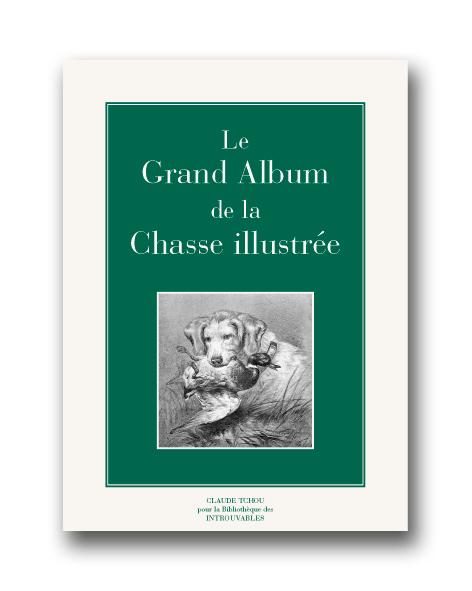 Le grand album de la chasse illustrée