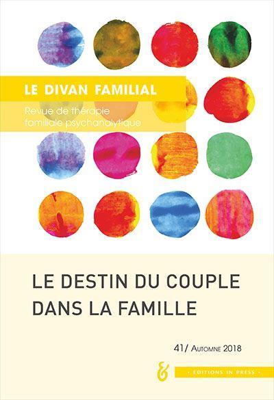 REVUE LE DIVAN FAMILIAL N.41  -  DESTINS DU COUPLE DANS LA FAMILLE LONCAN, ANNE
