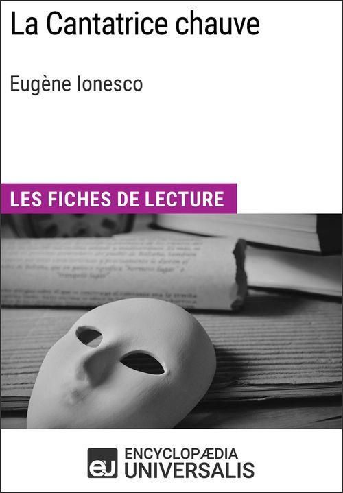 La Cantatrice chauve d'Eugène Ionesco  - Encyclopædia Universalis  - Encyclopaedia Universalis