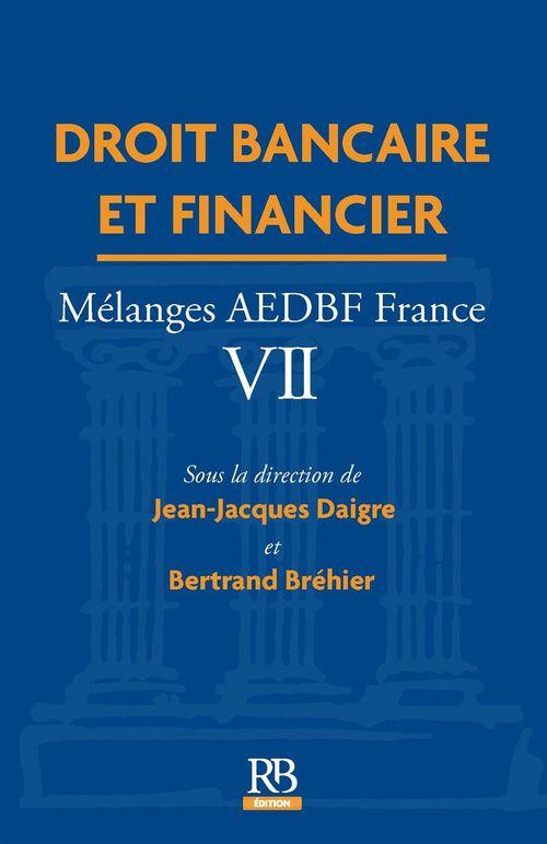 Droit bancaire et financier. Mélanges AEDBF France VII