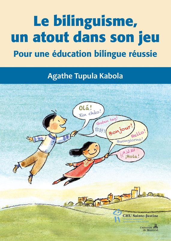 le bilinguisme, un atout dans son jeu ; pour une éducation bilingue réussie