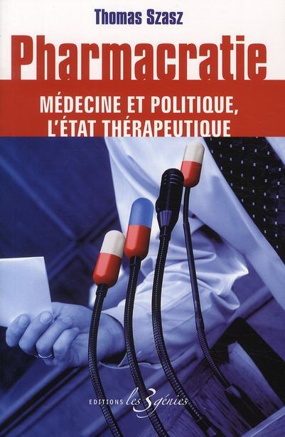 Pharmacratie ; médecine et politique, l'état thérapeutique