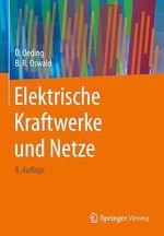 Elektrische Kraftwerke und Netze  - Bernd Rudiger Oswald - Dietrich Oeding