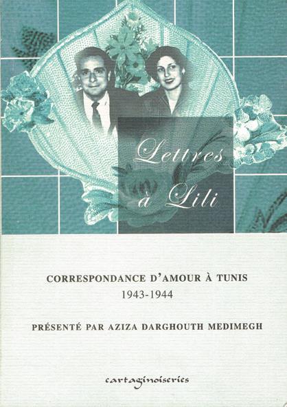 Lettres à Lili ; correspondance d'amour à Tunis, 1943-1944