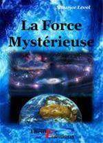 La Force Mystérieuse  - Maurice Level