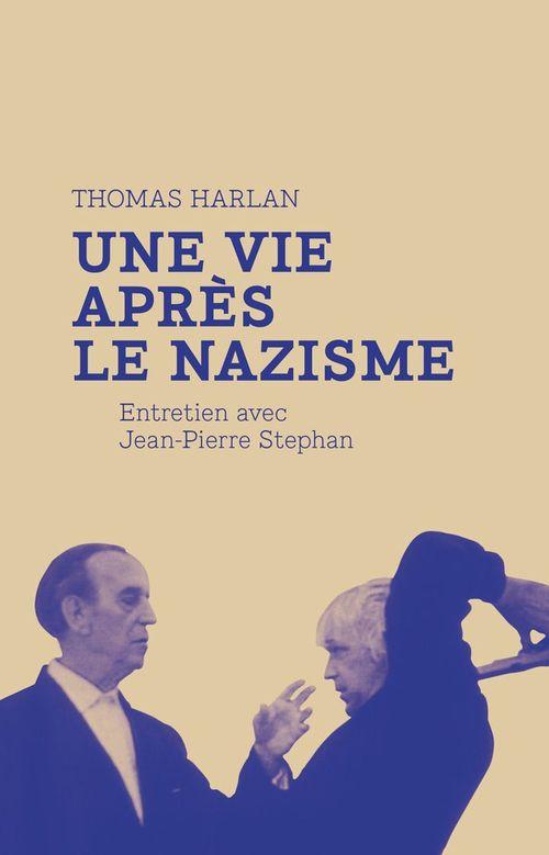 Thomas Harlan : une vie après le nazisme ; entretien avec Jean-Pierre Stephan