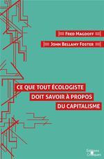 Couverture de Ce que tout écologiste doit savoir à propos du capitalisme