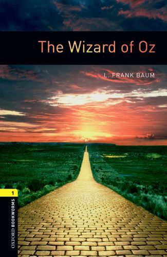 The Wizard of Oz Level 1 Oxford Bookworms Library