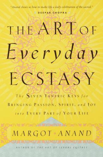 The Art of Everyday Ecstasy