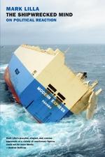 The Shipwrecked Mind  - Mark Lilla