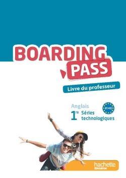 Boarding Pass ; Anglais ; 1re ; B1>B2 ; Series Technologiques ; Livre Du Professeur (Edition 2015)