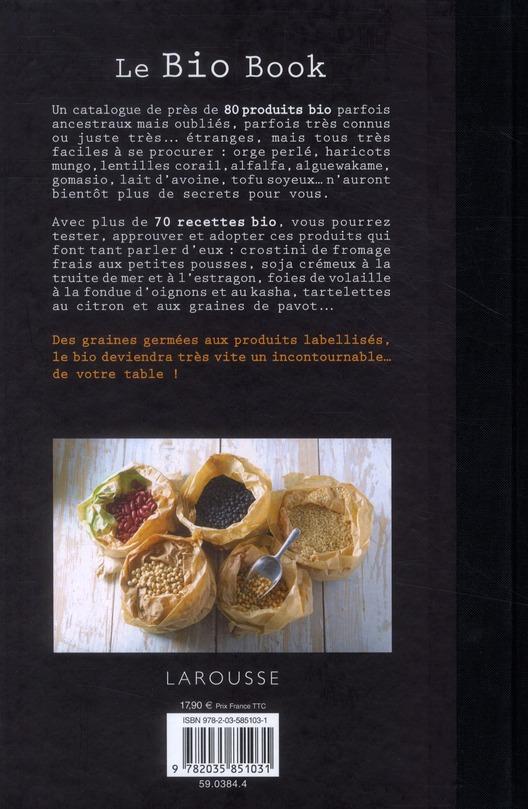 le bio book ; reconnaître et cuisiner simplement les produits bio
