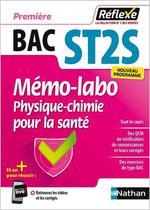 Mémos réflexes T.34 ; bac ST2S ; mémo-labo physique-chimie pour la santé ; première