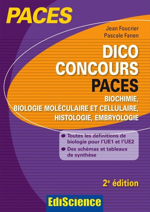Dico concours paces ; biologie, biologie moléculaire et cellulaire, histologie, embryologie (2e éditions)