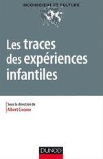 Vente EBooks : Les traces des expériences infantiles  - Albert Ciccone