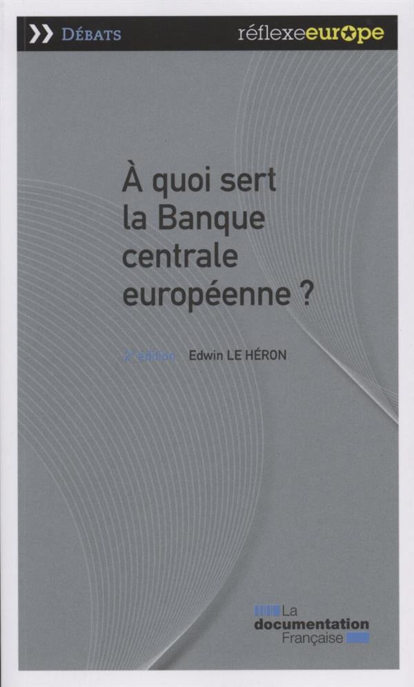 à quoi sert la Banque centrale européenne ? ( 2e édition)