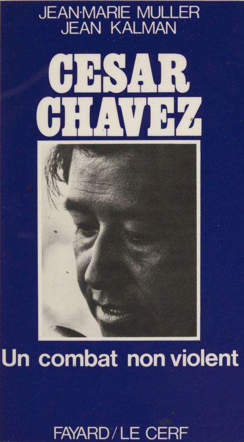 César Chavez  - Jean Kalman  - Jean-Marie Muller