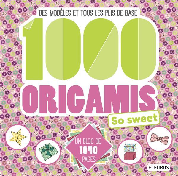 1000 origamis so sweet ; des modèles et tous les plis de base