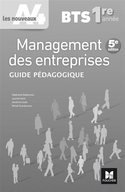 LES NOUVEAUX A4 ; management des entreprises ; BTS ; 1re année ; guide pédagogique