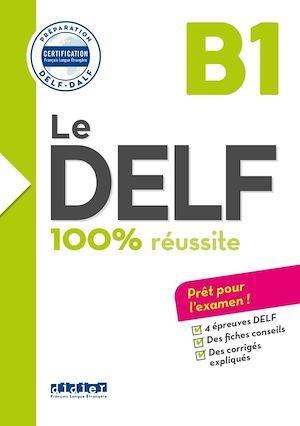 Le DELF - 100% réussite ; nouveau delf B1 (édition 2016)