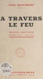 Vente EBooks : À travers le feu : Georges Christophe, Stalag IV B. 1912-1944  - Paul Beauchamp