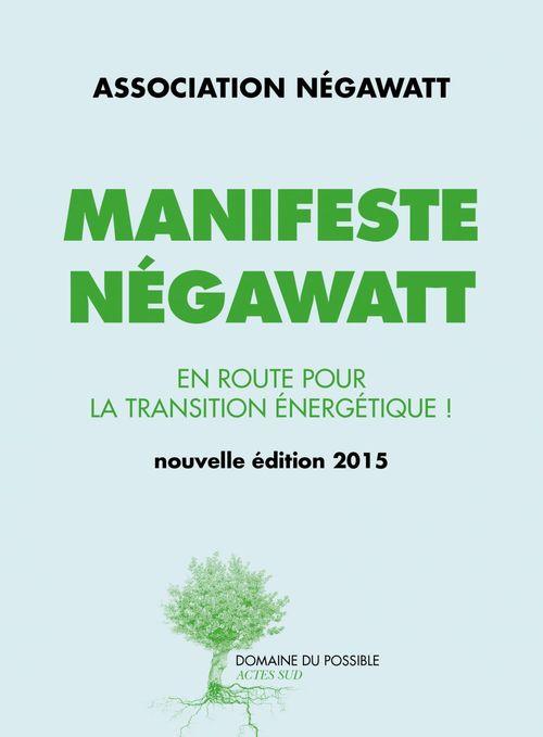 Manifeste Négawatt ; réussir la transition énergétique