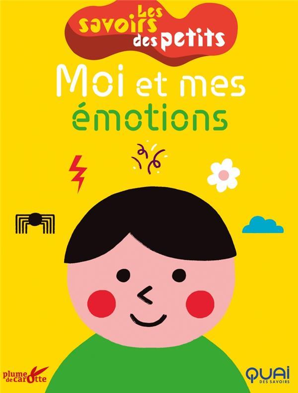 Les savoirs des petits  ; moi et mes émotions