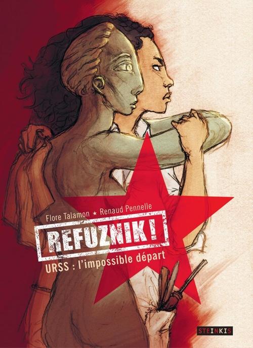 Refuznik ! URSS: l'impossible départ