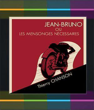 Jean-Bruno ou les mensonges nécessaires