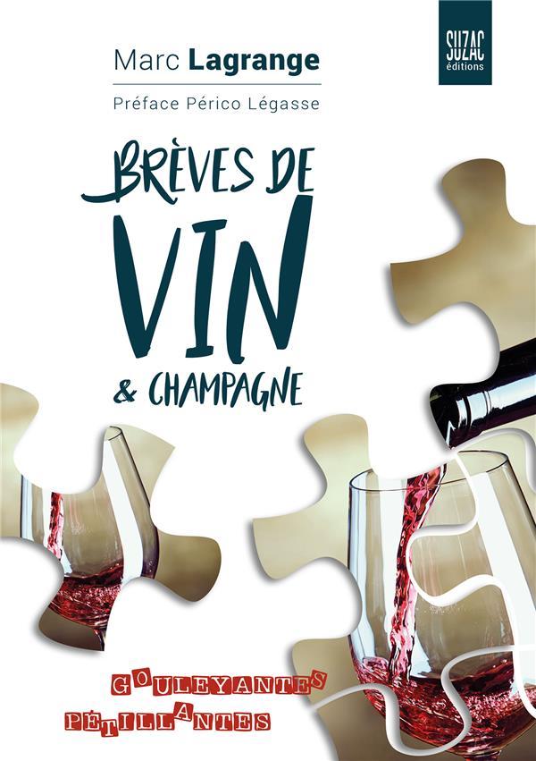 Brèves de vin & champagne ; gouleyantes et pétillantes
