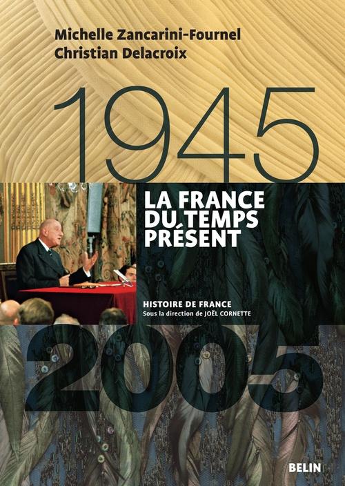 La France du temps présent (1945-2005)
