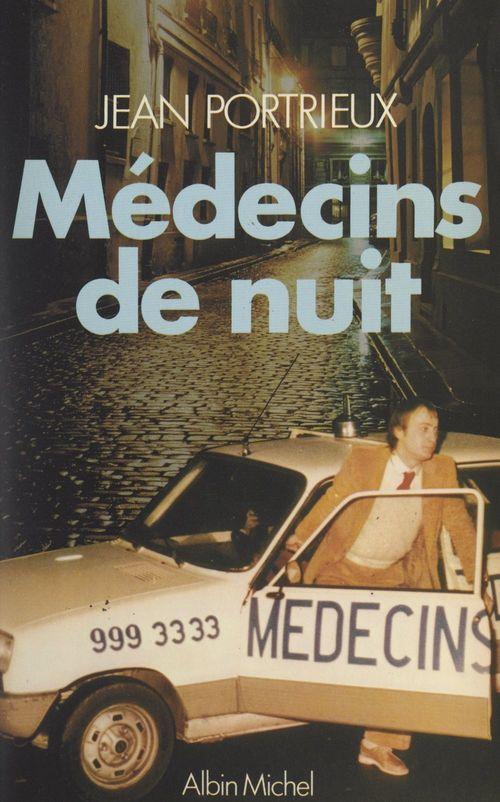 Médecins de nuit  - Jean Portrieux