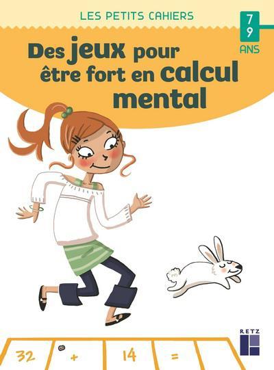 Des jeux pour être fort en calcul mental ; 7/9 ans (édition 2020)