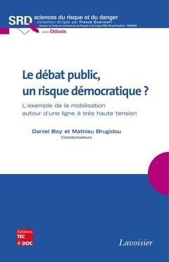 Le débat public, un risque démocratique ? l'exemple de la mobilisation autour d'une ligne à très haute tension