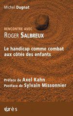 Vente EBooks : Rencontre avec Roger Salbreux  - Michel Dugnat - roger SALBREUX