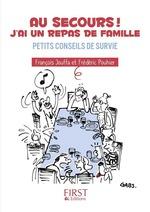 Vente EBooks : Petit Livre de - Au secours ! J'ai un repas de famille : petits conseils de survie  - Frédéric Pouhier - François Jouffa