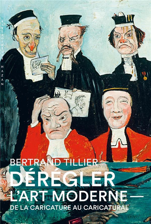 Dérégler l'art moderne : de la caricature au caricatural