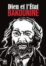 Dieu et l'Etat  - Mikhaïl Bakounine - Mikhail Alexandrovitch Bakounine