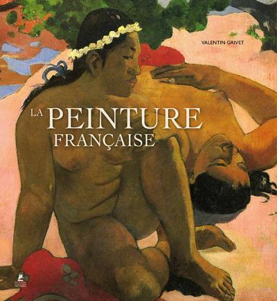 La peinture française ; 1830-1920